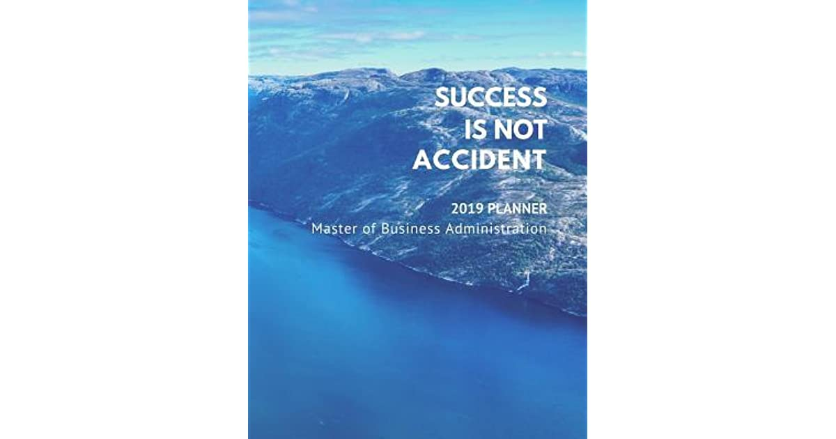 Success Is Not Accident - 2019 Planner - Master of Business