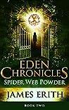 Spider Web Powder (Eden Chronicles #2)