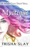 Mystique (A White Crow Short Story)