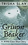 Grimm Beaker (A White Crow Short Story)