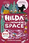 Hilda and the Nowhere Space (Hilda Tie-In, #3)