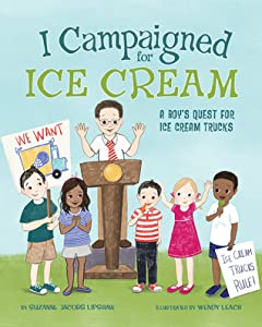 I Campaigned for Ice Cream: A Boy's Quest for Ice Cream Trucks