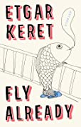 Fly Already: Stories
