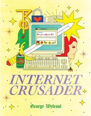 Internet Crusader by George Wylesol