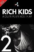Rich Kids 2 (Rich Kids, #2)