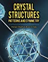 Crystal Structures: Patterns and Symmetry