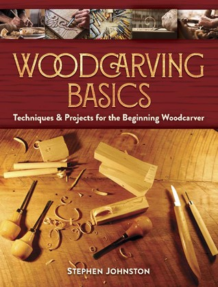 Wood Carving Basics Techniques Projects For The Beginning