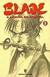 Blade - A Lâmina do Imortal, Volume 01