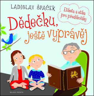 Dědečku, ještě vyprávěj by Ladislav Špaček