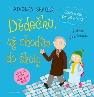 Dědečku, už chodím do školy by Ladislav Špaček