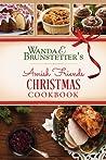 Wanda E. Brunstetter's Amish Friends Christmas Cookbook by Wanda E. Brunstetter