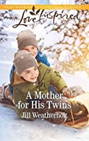 A Mother for His Twins: A Fresh-Start Family Romance