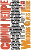 Common People: An Anthology of Working-Class Writers