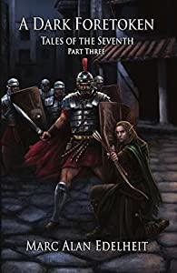 A Dark Foretoken (Tales of the Seventh #3)
