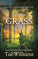 Empire of Grass (The Last King of Osten Ard #2)