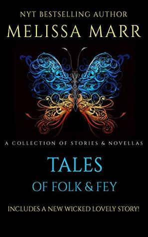 Tales of Folk & Fey: A Wicked Lovely Collection