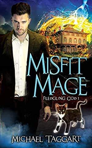 ✯ Misfit Mage (Fledgling God #1)  Books ✴ Author Michael    Taggart – Addwebsites.info