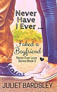 Never Have I Ever Faked a Boyfriend (Never Ever Love, #2)