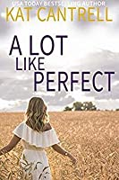 A Lot Like Perfect (SEALs of Superstition Springs, #2)