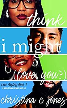 I Think I Might Love You (Love Sisters, #1)