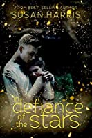 In Defiance of the Stars (Defy the Stars #3)