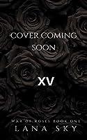 XV: (Fifteen) (War of Roses Book 1)