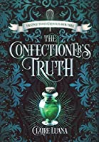 The Confectioner's Truth (The Confectioner Chronicles #3)