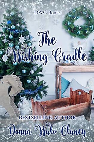 The Wishing Cradle by Donna Walo Clancy