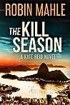The Kill Season (A Kate Reid Novel Book 10)