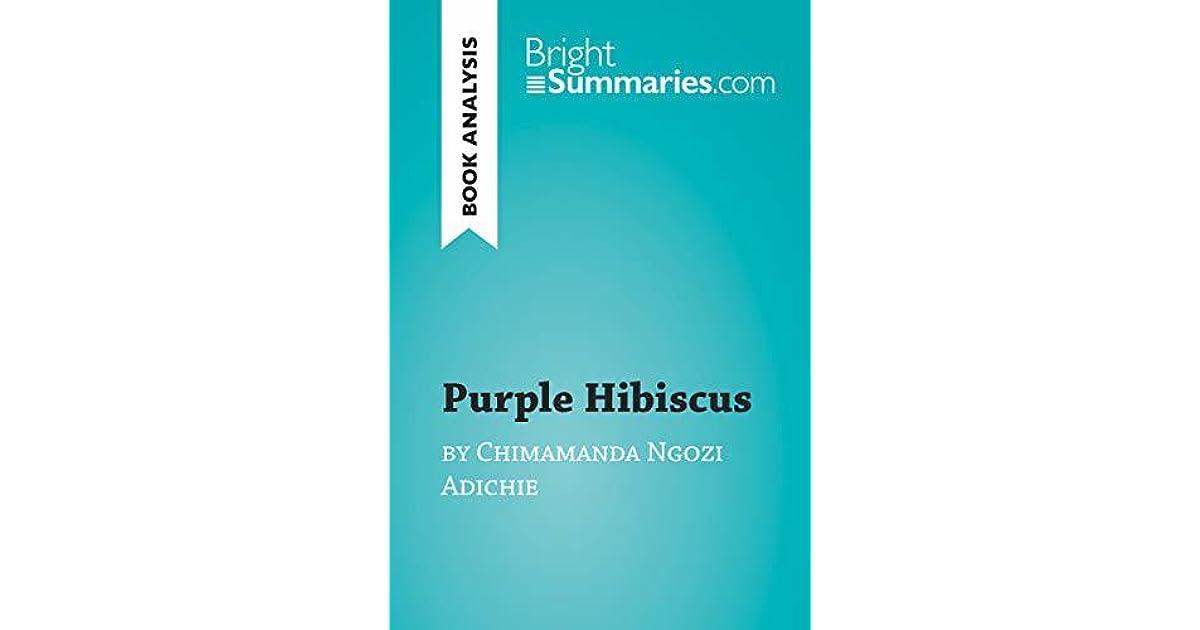 Purple Hibiscus By Chimamanda Ngozi Adichie Book Analysis