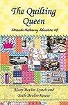 The Quilting Queen (Miranda Hathaway Adventure #8)
