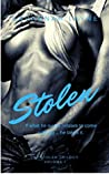 Stolen: If it doesn't come to you willingly... you take it. (The Stolen Trilogy Book 1)