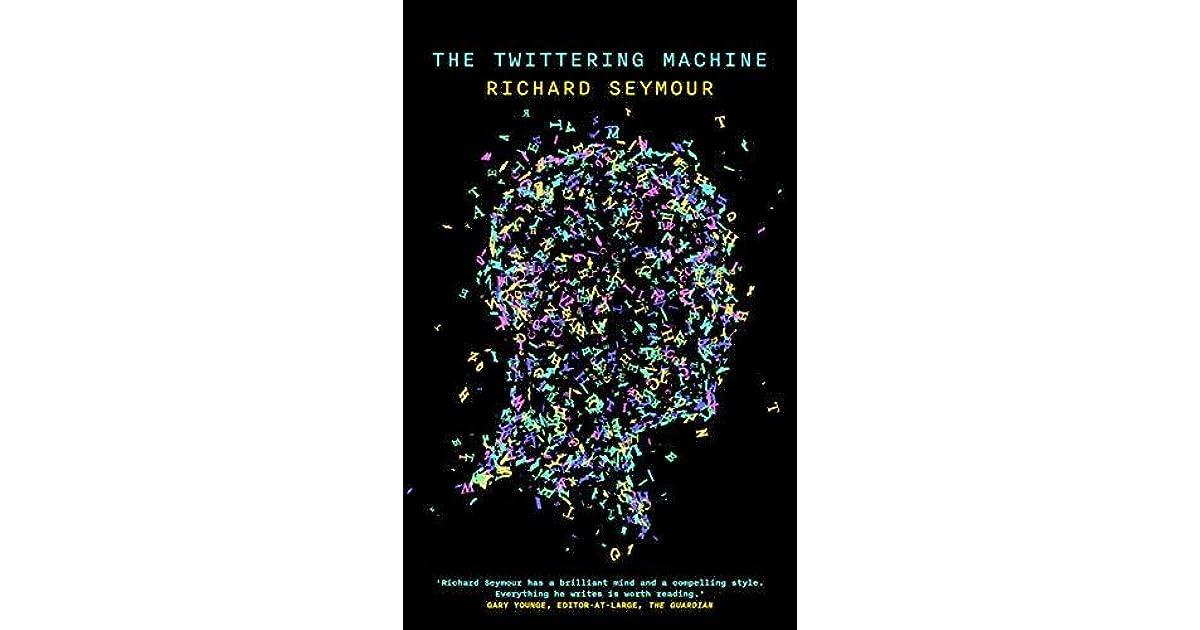 Twittering Machine >> The Twittering Machine By Richard Seymour