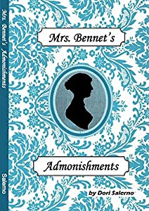 Mrs. Bennet's Admonishments: Pride and Prejudice and Perseverance
