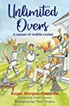 Unlimited Overs: A Season of Midlife Cricket