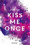 Kiss Me Once (Kiss the Bodyguard, #1)