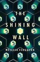 The Shining Wall