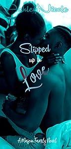 Slipped up in Love: A Mason family novel