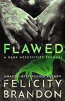 Flawed: (A Psychological Dark Romance) (The Dark Necessities Prequels Book 1)