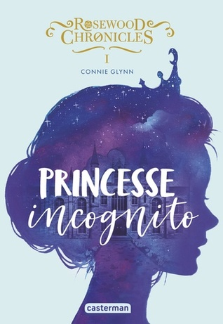 Princesse Incognito by Connie Glynn