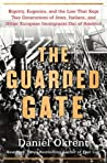 The Guarded Gate by Daniel Okrent
