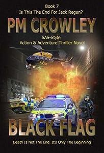 Black Flag: Part Seven of the Jack Regan SAS Action & Adventure Story