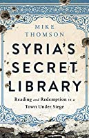 Syria's Secret Library: Reading and Redemption in a Town Under Siege