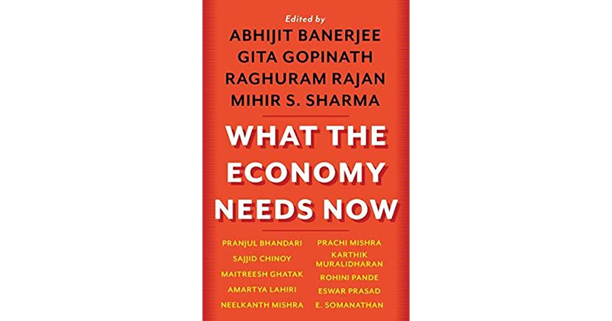 What the Economy Needs Now by Abhijit V  Banerjee
