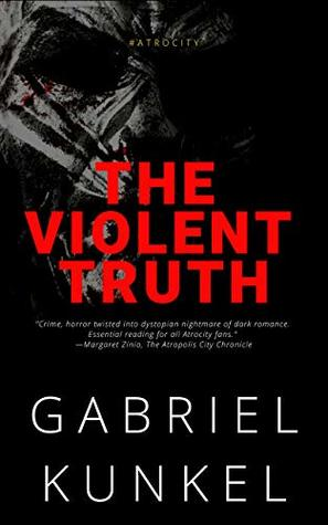 The Violent Truth (The Atrocity Epic Book 2)
