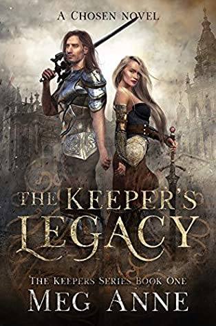 The Keeper's Legacy: A Chosen Novel (The Keepers #1)