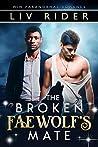 The Broken Faewolf's Mate (BlackEdge Pack #2)