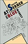 At the Blue Monkey: 33 Outlandish Stories
