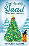 Confectionately Dead: A Pumpkin Hollow Mystery, book 6