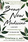 Brave New Medicine by Cynthia Li